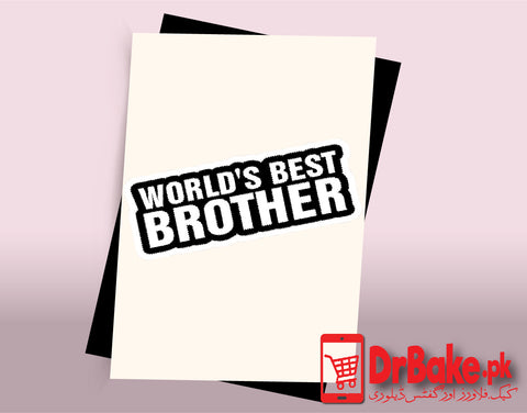 World Best Brother Card (Customized) - Dr Bake Pakistan Send gifts to Lahore, Karachi, Islamabad, Pakistan
