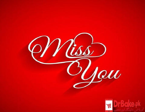 Send I Miss You Card To Pakistan | DrBake.pk
