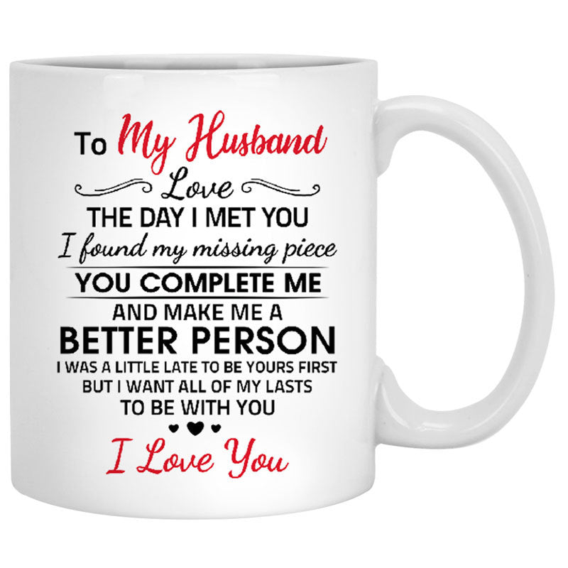 To My Husband Love The Day I Met You Quote Customized Mug Personalize Mugcreation