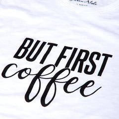 Dritan Alsela But first Coffee Women Shirt White