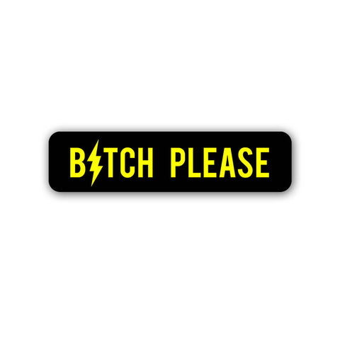 B*tch Please - Sticker - Inline-4