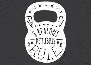 8 Reasons Kettlebells Rule