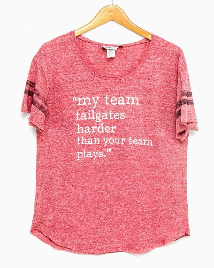 My Team Tailgates Harder Tee