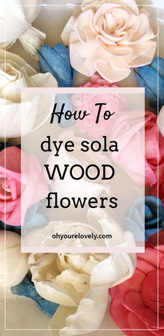 how to dye sola flowers diy tutorial