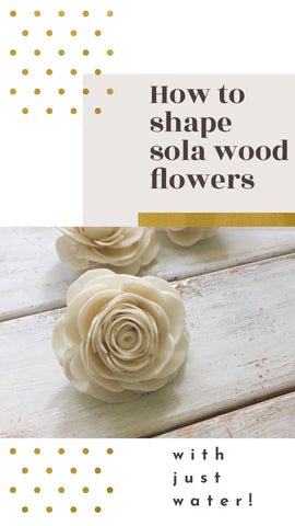 how to shape sola wood flowers