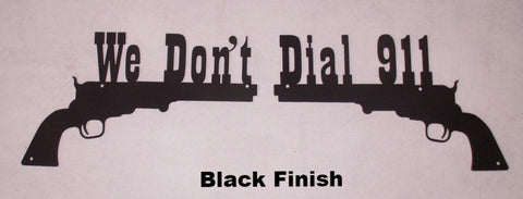 We don't Dial 911 metal art sign. Pistol Wall Art silhouette
