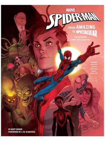 Marvel Spiderman From Amazing To Spectacular The Definitive Comic Art Collection