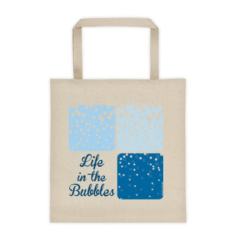 Life in the Bubbles Tote Bag
