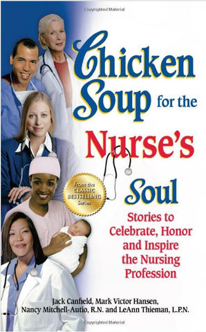 Chicken Soup for the Nurse's Soul 1st Edition Book
