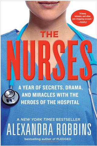 The NURSES A Year Of Secrets, Drama and Miracles With The Heroes Of The Hospital - Book