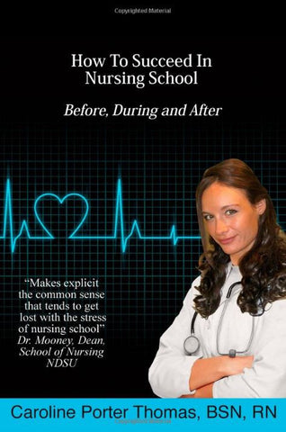 How To Succeed In Nursing School From Start To Finish - Nurse Book