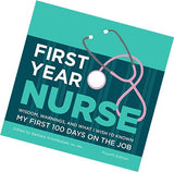 First Year Nurse: Wisdom Warnings, and What I Wish I'd Know Hardcover Book