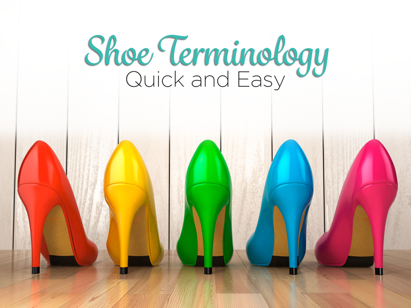 Shoe Terminology – Quick and Easy