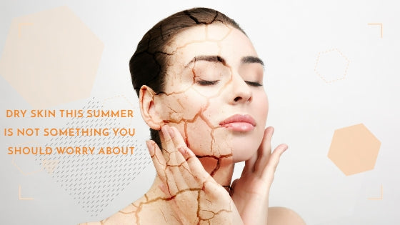 Dry skin this summer is not something you should worry about