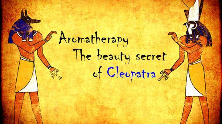 Blog 16: Aromatherapy - The Beauty Secret of Cleopatra - Keya Seth Aromatherapy