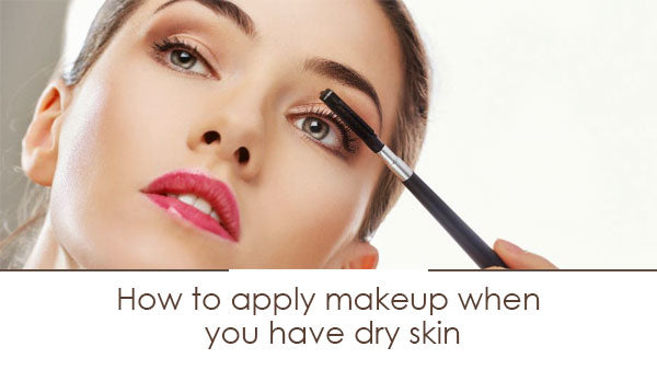 how to do makeup for dry skin, dry skin makeup