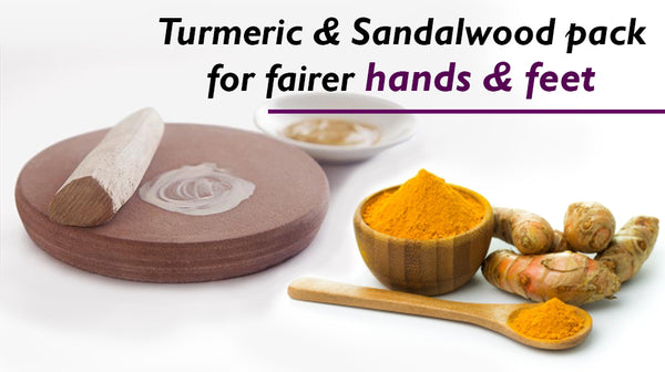 sandalwood & turmeric for fair hands & feet