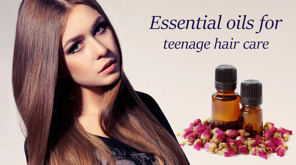 essential oils for teenage hair care