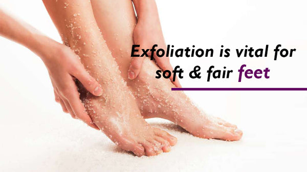 exfoliation of the feet is important