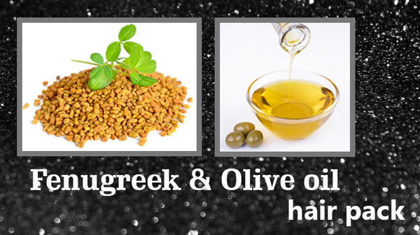 fenugreek and olive oil hair pack