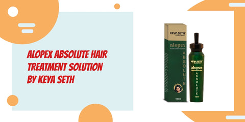 Natural Hair Treatment is the choice you should make | Alopex Absolute Hair Treatment Solution by Keya Seth