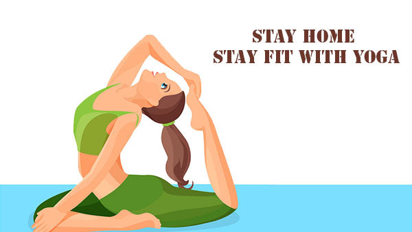 Stay home stay fit with Yoga