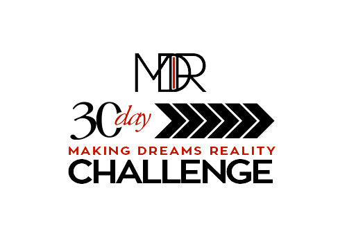 Making Dreams Reality: 30 Day Challenge