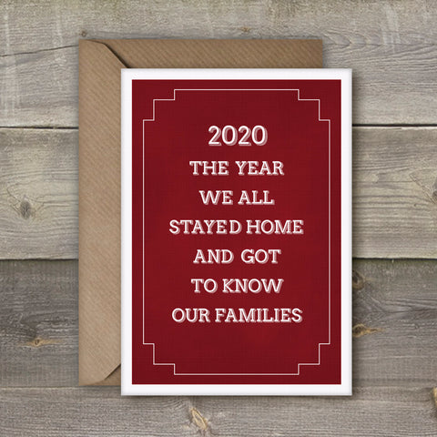 2020 The Year We All Stayed in and Got to Know Our Families card