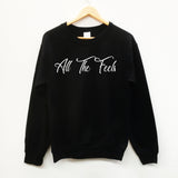 All The Feels, fun slogan sweatshirt - SimpleThingsCards