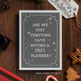Are We Just Tempting Fate Buying A 2021 Planner