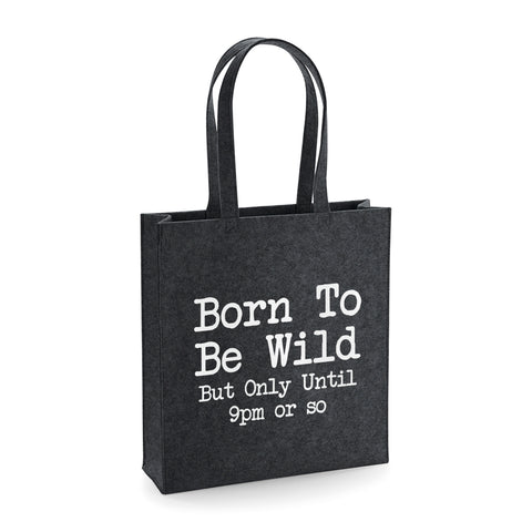 Born To Be Wild Funny Felt Tote Bag - SimpleThingsCards