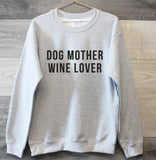 Dog Mother Wine Lover sweater, Super comfy Dog Mama sweatshirt - SimpleThingsCards
