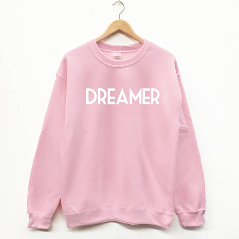 Dreamer sweater funny sweet slogan sweatshirt - SimpleThingsCards
