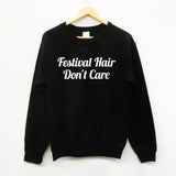 Festival Hair, Don't Care sweater, funny sweet slogan sweatshirt - SimpleThingsCards