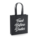 Food Before Dudes Funny Felt Tote Bag - SimpleThingsCards