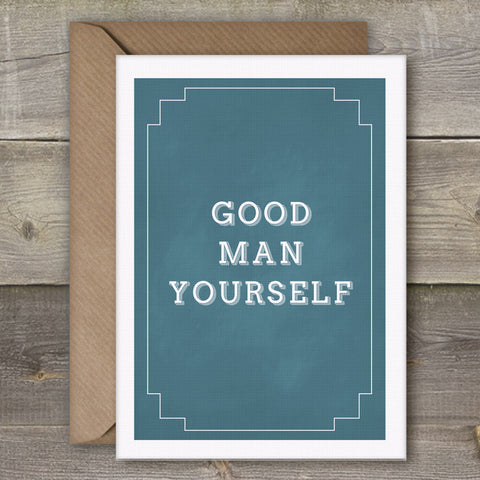 Good Man Yourself - SimpleThingsCards
