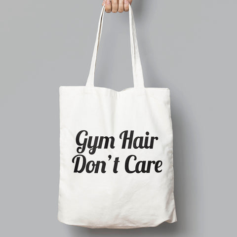 Gym Hair, Don't Care,  Fun Slogan Tote Bag - SimpleThingsCards