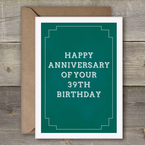 Happy Anniversary of Your 39th Birthday - SimpleThingsCards