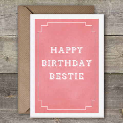 Happy Birthday Bestie - SimpleThingsCards