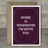 Home is Whenever I'm With You - SimpleThingsCards