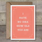 I Have No Idea How Old You Are - SimpleThingsCards
