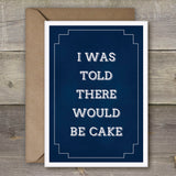 I Was Told There Would Be Cake - SimpleThingsCards