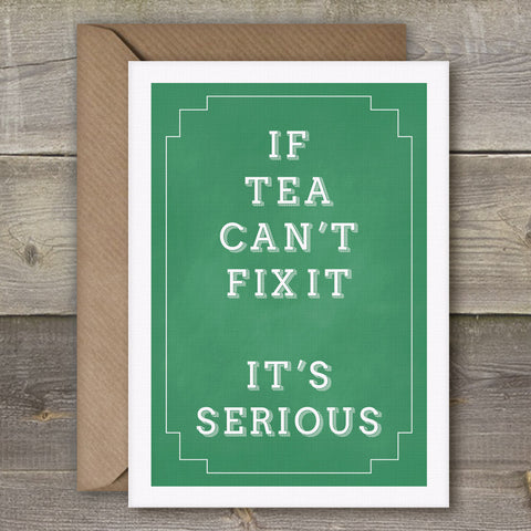 If Tea Can't Fix It, It's Serious - SimpleThingsCards