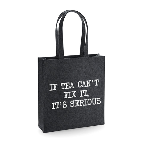 If Tea Can't Fix It Funny Felt Tote Bag - SimpleThingsCards