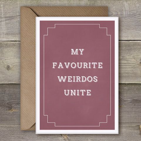 My Favourite Weirdos Unite - SimpleThingsCards