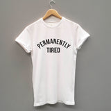 Permanently Tired, Funny Unisex Parenting Slogan T-Shirt - SimpleThingsCards