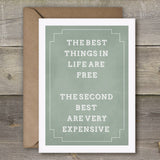 The Best Things In Life Are Free, The Second Best Are Very Expensive - SimpleThingsCards