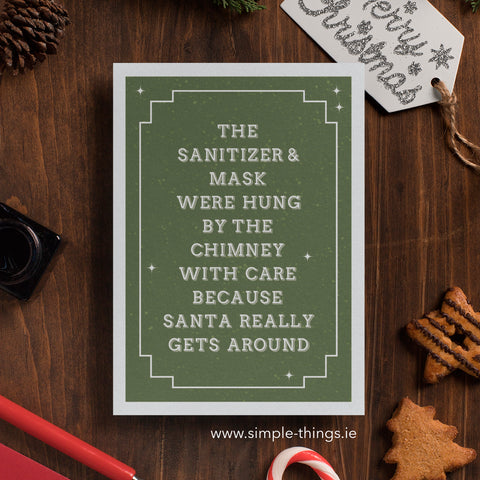 The Sanitizer And Mask Were Hung By The Chimney With Care Because Santa Really Gets Around