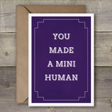 You Made A Mini Human - SimpleThingsCards