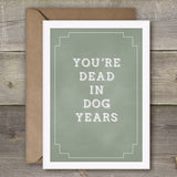 You're Dead in Dog Years - SimpleThingsCards
